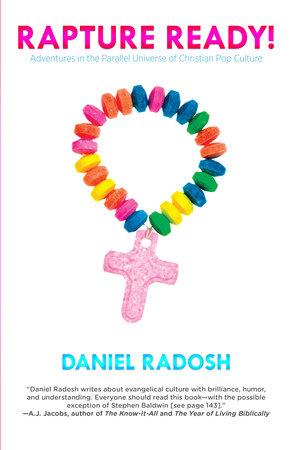 Rapture Ready! by Daniel Radosh