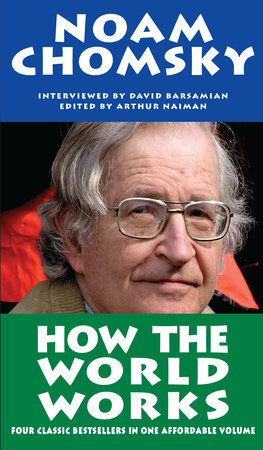 How the World Works by Noam Chomsky and David Barsamian