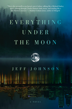 Everything Under the Moon by Jeff Johnson