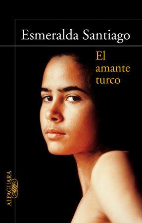 El amante turco / The Turkish Lover by Esmeralda Santiago