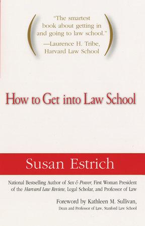 How to Get Into Law School by Susan Estrich