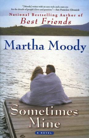 Sometimes Mine by Martha Moody