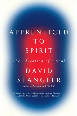 Apprenticed To Spirit by David Spangler