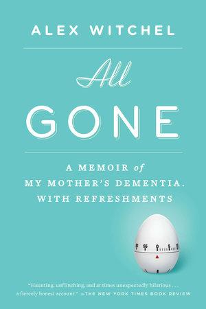 All Gone by Alex Witchel