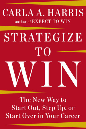 Strategize to Win by Carla A Harris