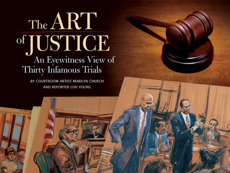 The Art of Justice by Marilyn Church and Lou Young