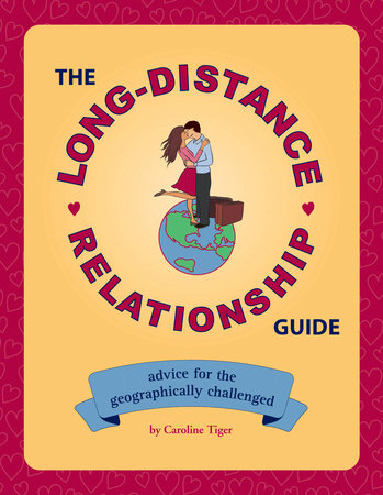 The Long-Distance Relationship Guide by Caroline Tiger
