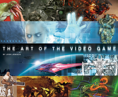 The Art of the Video Game by Josh Jenisch