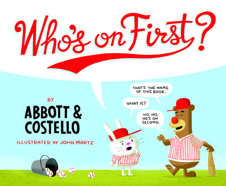 Who's on First? by Bud Abbott and Lou Costello