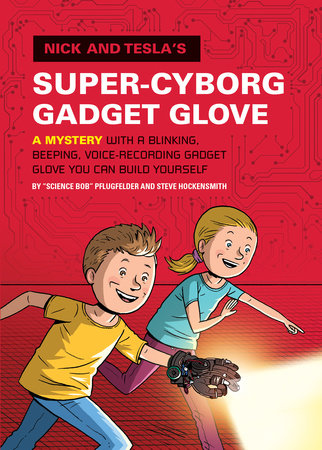 Nick and Tesla's Super-Cyborg Gadget Glove by Bob Pflugfelder and Steve Hockensmith