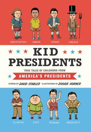 Kid Presidents by David Stabler
