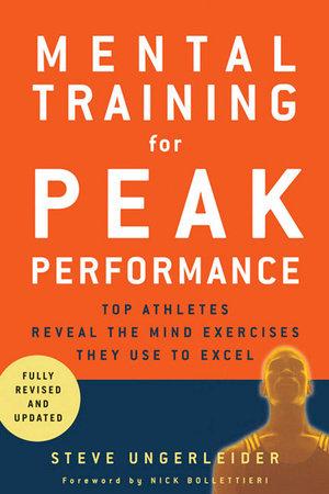 Mental Training for Peak Performance by Steven Ungerleider