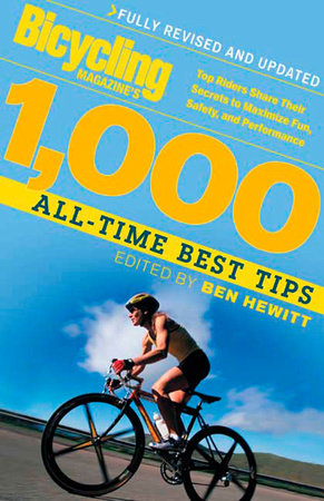 Bicycling Magazine's 1000 All-Time Best Tips by