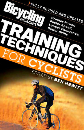 Bicycling Magazine's Training Techniques for Cyclists by
