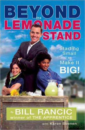 Beyond the Lemonade Stand by Bill Rancic