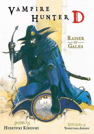 Vampire Hunter D Volume 2: Raiser of Gales by Hideyuki Kikuchi