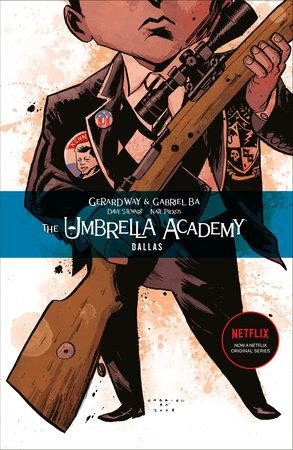 The Umbrella Academy Volume 2: Dallas by Gerard Way