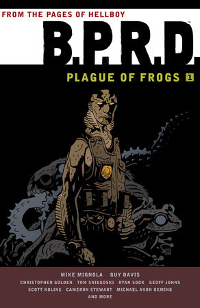 B.P.R.D.: Plague of Frogs Volume 1 by Mike Mignola