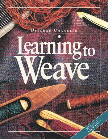 Learning to Weave by Deborah Chandler