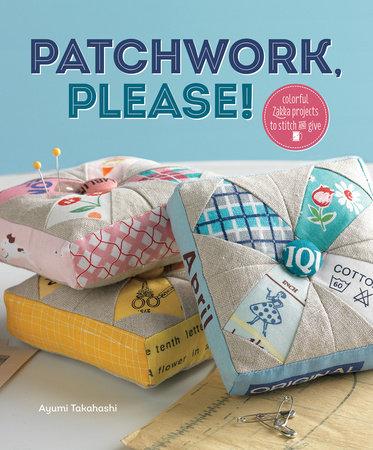 Patchwork, Please! by Ayumi Takahashi