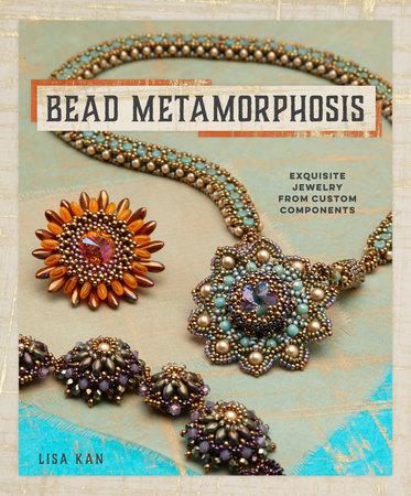 Bead Metamorphosis by Lisa Kan
