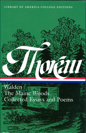 Henry David Thoreau: Walden, The Maine Woods, Collected Essays and Poems by