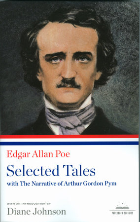 Edgar Allan Poe: Selected Tales with The Narrative of Arthur Gordon Pym by Edgar Allan Poe