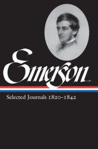 Ralph Waldo Emerson: Selected Journals Vol. 1 1820-1842 (LOA #201)
