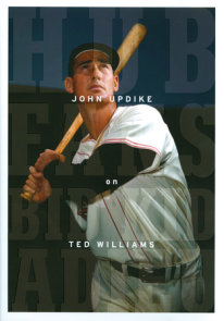 Hub Fans Bid Kid Adieu: John Updike on Ted Williams
