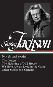Shirley Jackson: Novels and Stories (LOA #204)
