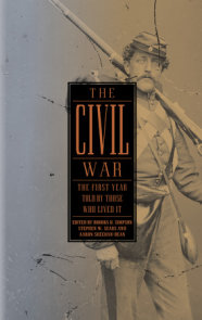 The Civil War: The First Year Told by Those Who Lived It (LOA #212)