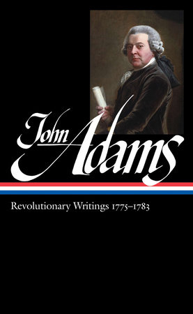 John Adams: Revolutionary Writings 1775-1783 (LOA #214) by John Adams