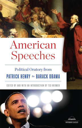 American Speeches: Political Oratory from Patrick Henry to Barack Obama by