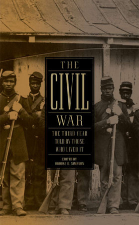 The Civil War: The Third Year Told by Those Who Lived It (LOA #234) by Brooks D Simpson