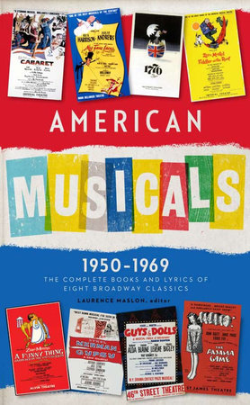 American Musicals: The Complete Books and Lyrics of Eight Broadway Classics 1950 -1969 (LOA #254) by Laurence Maslon