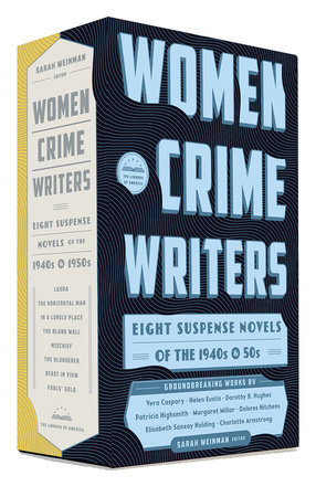 Women Crime Writers: Eight Suspense Novels of the 1940s & 50s by