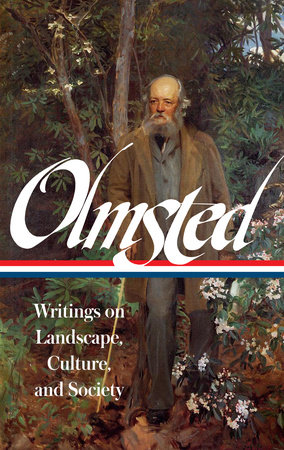 Frederick Law Olmsted: Writings on Landscape, Culture, and Society (LOA #270) by Frederick Law Olmsted