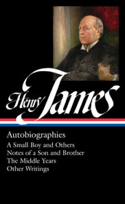 Henry James: Autobiographies (LOA #274)