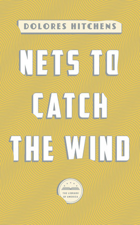 Nets to Catch the Wind by Dolores Hitchens