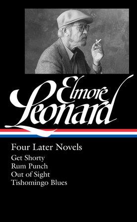Elmore Leonard: Four Later Novels (LOA #280) by Elmore Leonard
