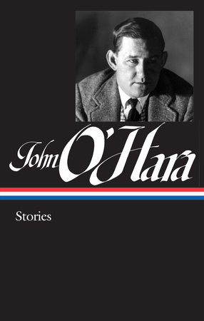 John O'Hara: Stories (LOA #282) by John O'Hara