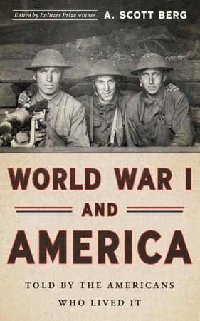 World War I and America: Told By the Americans Who Lived It (LOA #289) by