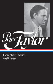 Peter Taylor: Complete Stories 1938-1959 (LOA #298)