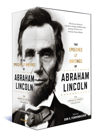 The Speeches & Writings of Abraham Lincoln by Abraham Lincoln