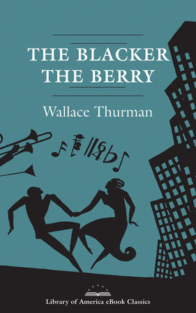 The Blacker the Berry: A Novel of Negro Life by Wallace Thurman
