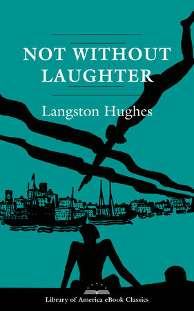 Not Without Laughter: A Novel by Langston Hughes
