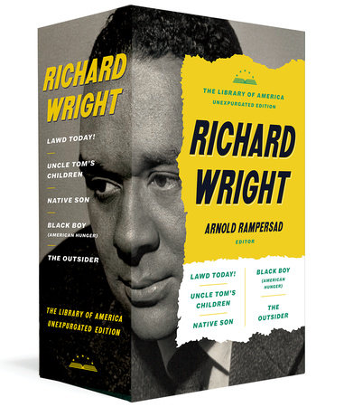 Richard Wright: The Library of America Unexpurgated Edition by Richard Wright
