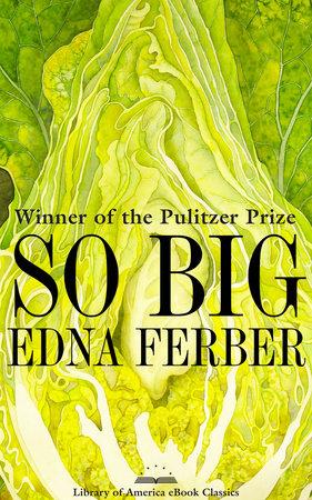 So Big: A Novel by Edna Ferber