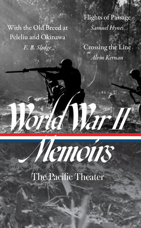 World War II Memoirs: The Pacific Theater (LOA #351) by E. B. Sledge, Samuel Hynes and Alvin Kernan