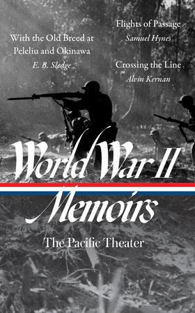 World War II Memoirs: The Pacific Theater (LOA #351) by E. B. Sledge, Samuel Hynes and Alvin Kernan